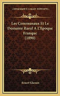 Les Communaux Et Le Domaine Rural A L'Epoque Franque (1890)