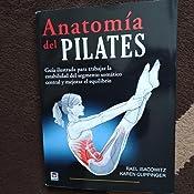 ANATOMÍA DEL PILATES (En Forma (tutor)): Amazon.es: Isacowitz ...