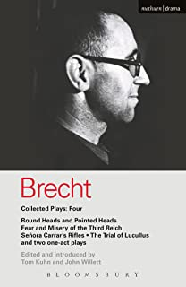 Brecht Collected Plays: 4: Round Heads & Pointed Heads; Fear & Misery of the Third Reich; Senora Carrar's Rifles; Trial of...
