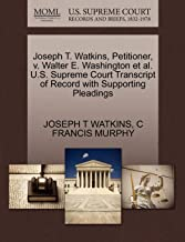 Joseph T. Watkins, Petitioner, V. Walter E. Washington et al. U.S. Supreme Court Transcript of Record with Supporting Pleadings