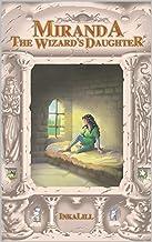 Miranda: The Wizard's Daughter