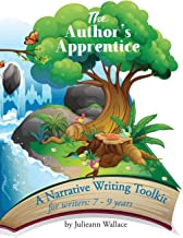 The Author's Apprentice: A Narrative Writing Toolkit for Writers: 7-9 years