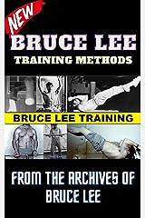 BRUCE LEE: Bruce Lee Training Methods Kindle Edition