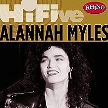Rhino Hi-Five: Alannah Myles [Explicit]