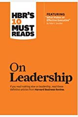 """HBR's 10 Must Reads on Leadership (with featured article """"What Makes an Effective Executive,"""" by Peter F. Drucker) Kindle Edition"""