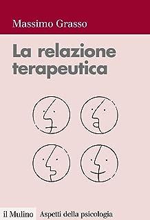 La relazione terapeutica: Percorsi di intervento in psicologia clinica (Aspetti della psicologia) (Italian Edition)