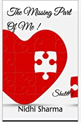 The Missing Part Of Me !: Shot#1 (LoveShots) Kindle Edition