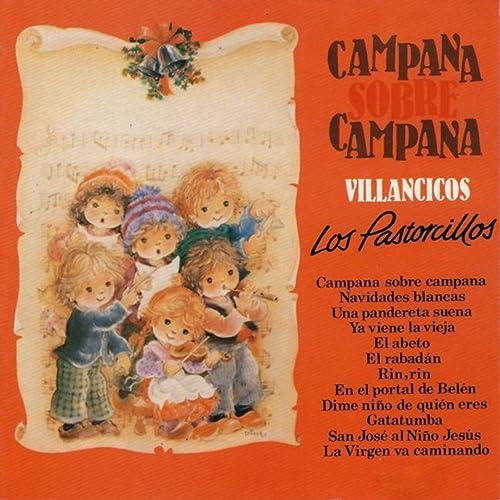 Imagenes De Villancicos Campana Sobre Campana.Campana Sobre Campana Villancicos De Los Pastorcillos En