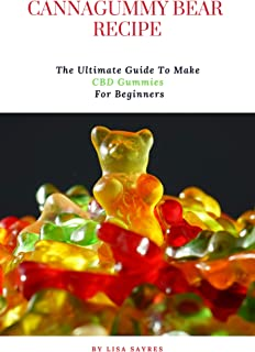 Cannagummy Bear Recipe: The Ultimate Guide To Make CBD Gummies For Beginners