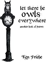 Let There Be Owls Everywhere: Another Book of Poems