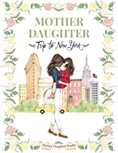 Mother Daughter Trip to New York - (Children`s Book All Ages, Travel book, NYC, Mother Daughter Book, Mother Daughter Gift...