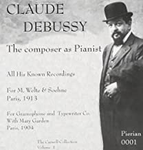 Claude Debussy: The Composer as Pianist The Caswell Collection, Vol. 1
