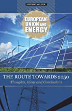 European Union and Energy-The Route Towards 2050-Thoughts, Ideas and Conclusions