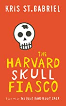 The Harvard Skull Fiasco: A Funny Novel About a Heist, a Library, and a Great Deal of Nonsense. (Blue Bandicoot Book 1)