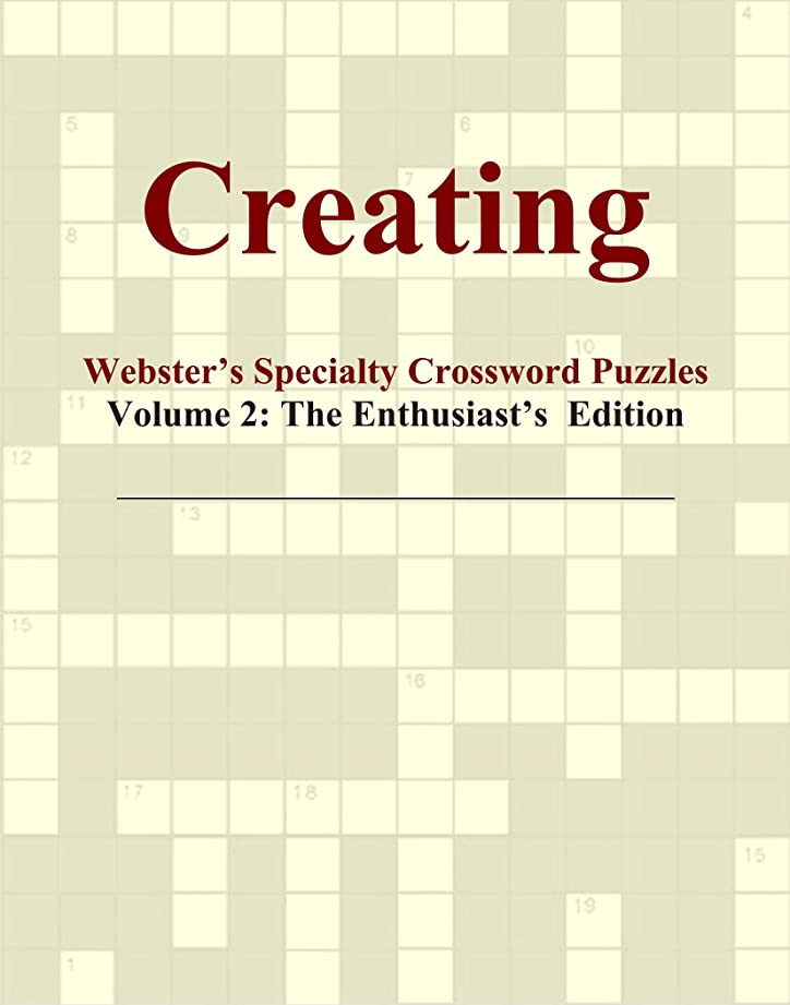雄弁家言うまでもなく慎重Creating - Webster's Specialty Crossword Puzzles, Volume 2: The Enthusiast's Edition