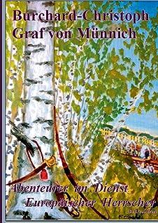 Burchard-Christoph Graf von Münnich: Abenteurer im Dienste Europäischer Herrscher