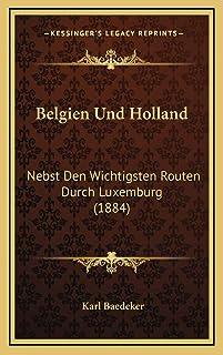 Belgien Und Holland: Nebst Den Wichtigsten Routen Durch Luxemburg (1884)