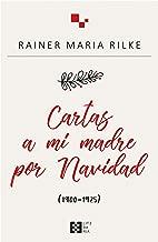 Cartas a mi madre por Navidad: (1900-1925) (Literaria nº 14) (Spanish Edition)