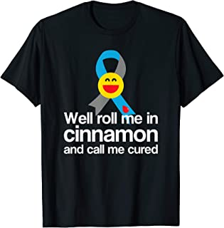Type 1 Diabetes T1D Funny Well Roll Me In Cinnamon T-Shirt