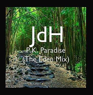 P.K. Paradise (The Eden Mix)