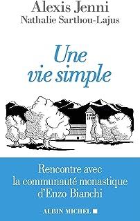Une vie simple: Rencontre avec la communauté monastique d'Enzo Bianchi