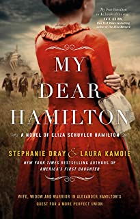 My Dear Hamilton: discover Eliza's story . . . perfect for fans of hit musical Hamilton!