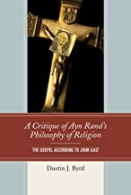 A Critique of Ayn Rand's Philosophy of Religion: The Gospel According to John Galt