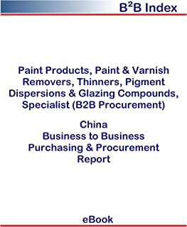 Paint Products, Paint & Varnish Removers, Thinners, Pigment Dispersions & Glazing Compounds, Specialist (B2B Procurement) in China: B2B Purchasing + Procurement Values