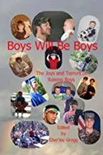 Boys Will Be Boys-The Joys and Terrors of Raising Boys (English Edition)