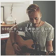 Since U Been Gone (Acoustic) [feat. Addison Agen]