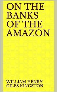 On the Banks of the Amazon (English Edition)