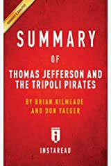 Summary of Thomas Jefferson and the Tripoli Pirates: by Brian Kilmeade and Don Yaeger | Includes Analysis Paperback