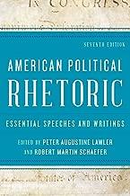 American Political Rhetoric: Essential Speeches and Writings, Seventh Edition