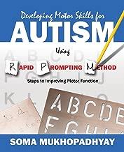 Developing Motor Skills for Autism Using Rapid Prompting Method: Steps to Improving Motor Function