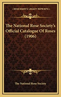 The National Rose Society's Official Catalogue Of Roses (1906)