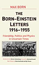 Born-Einstein Letters, 1916-1955: Friendship, Politics and Physics in Uncertain Times (Macmillan Science)