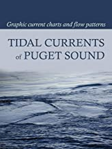 Tidal Currents of Puget Sound: Graphic Current Charts and Flow Patterns