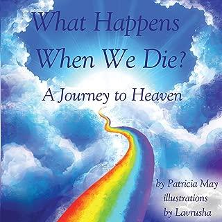What Happens When We Die?: A Journey to Heaven (Enlighten Kids Series)