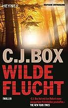 Wilde Flucht: Thriller (Die Joe Pickett 2) (German Edition)