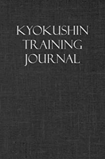 Kyokushin Training Journal: Notebook and workout diary: For training session notes