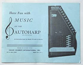 Have Fun with Music on the Autoharp (An Instruction Book for Model 73 with 12 Chords)