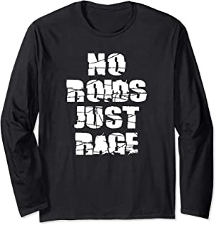 No Roids, Just Rage Long Sleeve T-Shirt