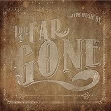 Too Far Gone Live [Explicit]