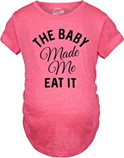 Maternity The Baby Made Me Eat It Funny Announcement Graphic Pregnancy T Shirt