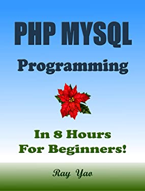 PHP MYSQL Programming, In 8 Hours, For Beginners!
