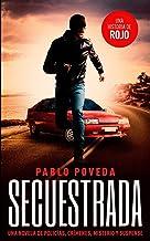 Secuestrada: una historia de Rojo: Una novela de policías, crímenes, misterio y suspense: 5 (Detectives Novela Negra)