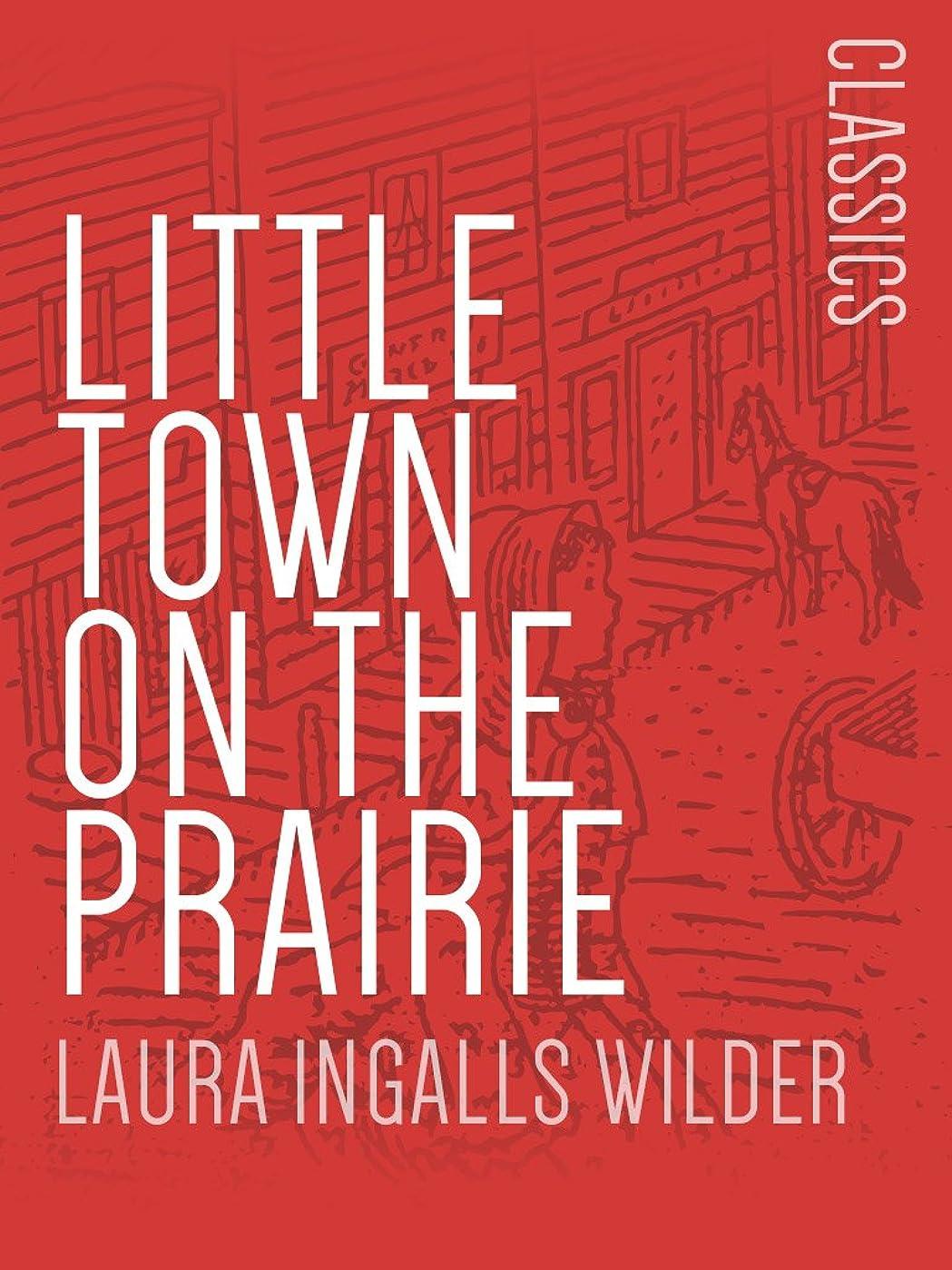 ツール予知逆さまにLittle Town on the Prairie: Little House on the Prairie #7 (English Edition)