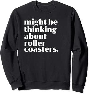 Funny Roller Coaster Lover - Theme Parks - Amusement Park Sweatshirt