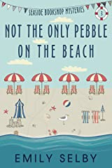Not the Only Pebble on the Beach: Seaside Bookshop Mystery Series Book 3 (Seaside Bookshop Mysteries) Kindle Edition
