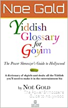 Yiddish Glossary for Goyim: The Power Shmoozer's Guide to Hollywood
